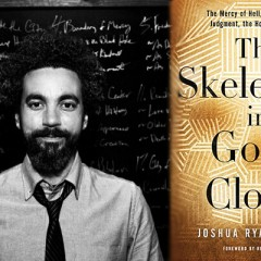 The Skeletons in God's Closet by Joshua Ryan Butler