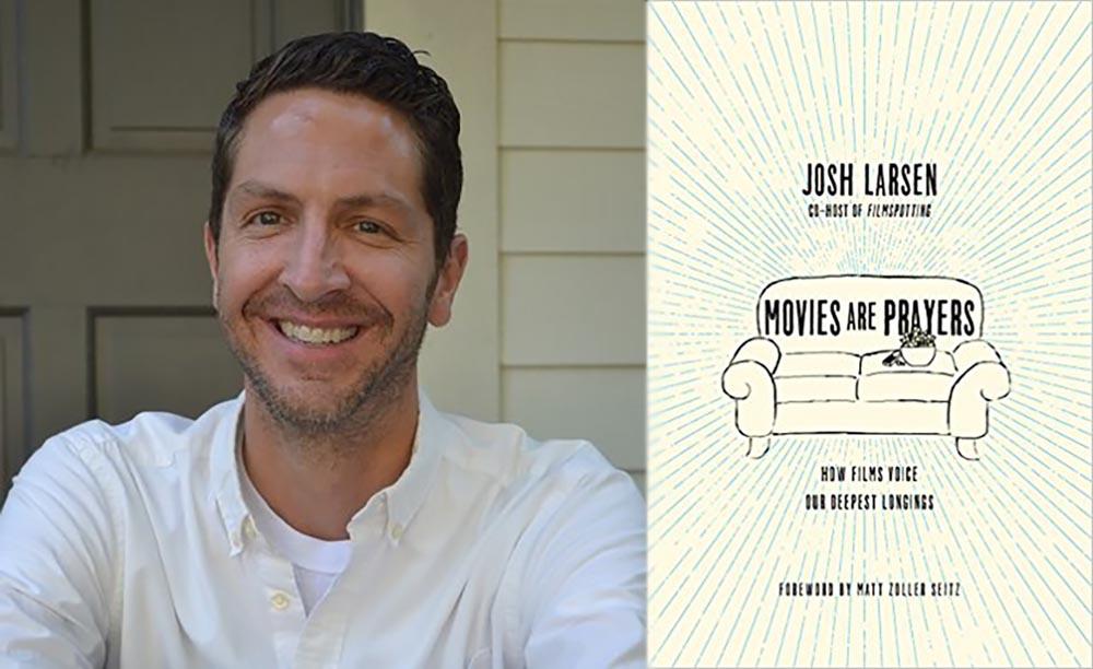 Movies are Prayers with Josh Larsen Image