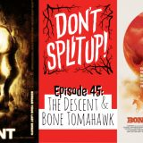 The Descent & Bone Tomahawk