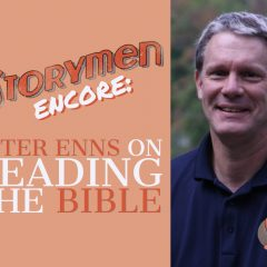 ENCORE: Peter Enns on Reading the Bible