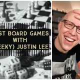 The Best Board Games with (Geeky) Justin Lee