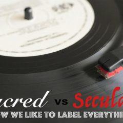 GUEST POST: Sacred vs. Secular