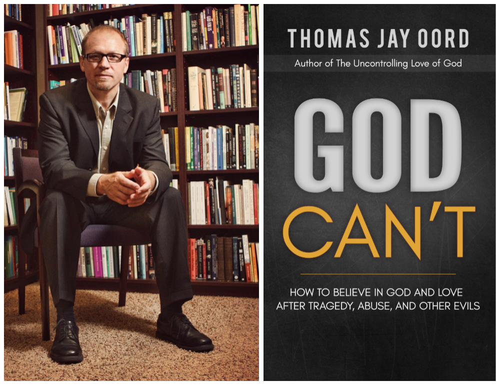 Thomas Jay Oord Says God Can\'t